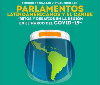 Cartel alegórico a la Reunión de Trabajo Virtual entre Parlamentos Latinoamericanos y del Caribe con el lema Retos y Desafíos en la Región, en el marco de la COVID-19